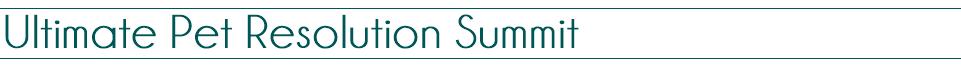 Ultimate Pet Resolution Summit